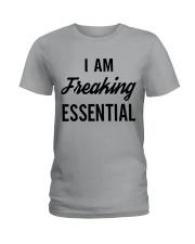 I Am Freaking Essential Shirt Ladies T-Shirt thumbnail