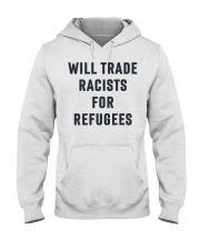 Will Trade Racists for Refugees Hooded Sweatshirt thumbnail
