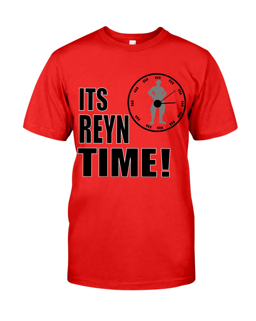 Its Reyn time Shirt Classic T-Shirt