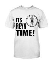Its Reyn time Shirt Classic T-Shirt tile