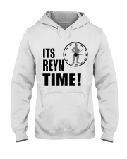 Its Reyn time Shirt Hooded Sweatshirt thumbnail