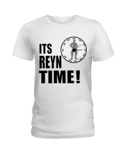 Its Reyn time Shirt Ladies T-Shirt thumbnail