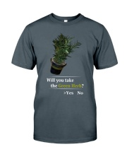 Will You Take The Green Herb Classic T-Shirt front