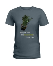 Will You Take The Green Herb Ladies T-Shirt thumbnail