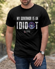 My Governor is an IDIOT Classic T-Shirt apparel-classic-tshirt-lifestyle-front-53