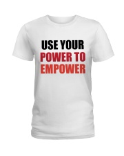 Use Your Power To Empower Ladies T-Shirt thumbnail