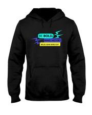 Be Bold Make History Hooded Sweatshirt thumbnail