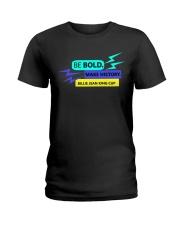 Be Bold Make History Ladies T-Shirt thumbnail