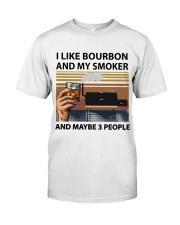 I LIKE BOURBON AND MY SMOKER Classic T-Shirt front