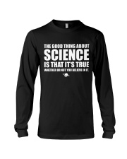 The Good Thing About Science Long Sleeve Tee thumbnail