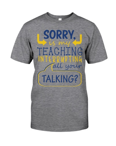 Is My Teaching Interrupting Your Talking