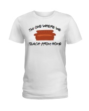 The One Where We Teach From Home Ladies T-Shirt thumbnail