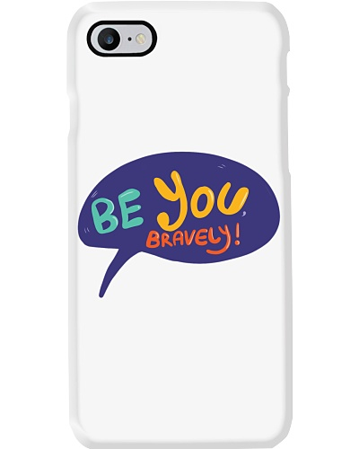 Be you - Bravely - motivational quote