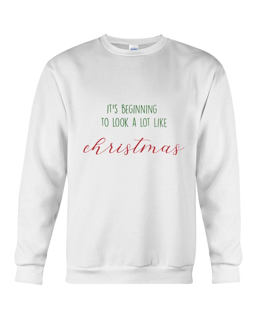 IT'S BEGINNING TO LOOK A LOT LIKE CHRISTMAS Crewneck Sweatshirt