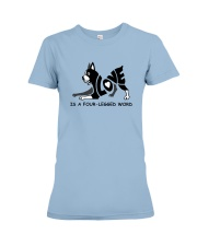 Love Is A Four-Legged Word Premium Fit Ladies Tee front