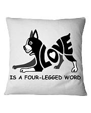 Love Is A Four-Legged Word Square Pillowcase thumbnail