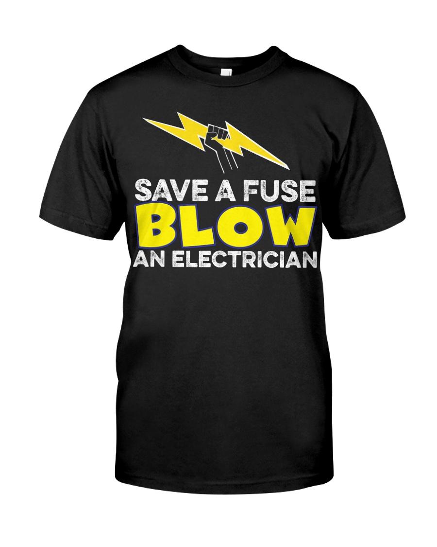 Blown an Electrician Classic T-Shirt