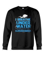 I Breathe Under Water What's- Scuba Diving Crewneck Sweatshirt thumbnail