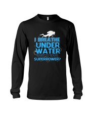 I Breathe Under Water What's- Scuba Diving Long Sleeve Tee thumbnail