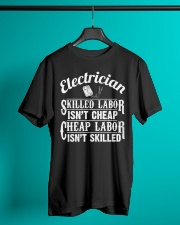 Electrician - Skilled Labor Isn't Cheap Classic T-Shirt lifestyle-mens-crewneck-front-3