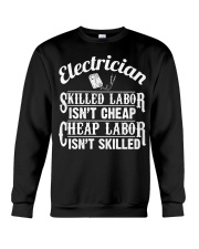 Electrician - Skilled Labor Isn't Cheap Crewneck Sweatshirt thumbnail