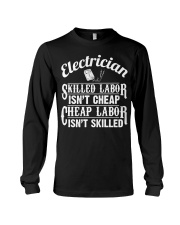 Electrician - Skilled Labor Isn't Cheap Long Sleeve Tee thumbnail