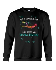 IM A SIMPLE MAN I LIKE BOOBS AND SCUBA DIVING Crewneck Sweatshirt thumbnail