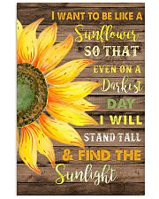 I want to be like a sunflower  11x17 Poster front