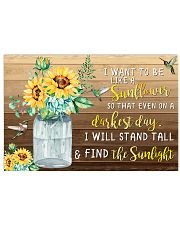 I want to be like a sunflower 17x11 Poster front