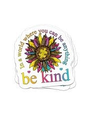 In a world where you can be anything be kind Sticker - 4 pack (Vertical) front