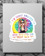 I'm blunt because god rolled me that way Sticker - 4 pack (Vertical) aos-sticker-4-pack-vertical-lifestyle-front-09