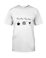 Plan For The Day Knitting Classic T-Shirt front