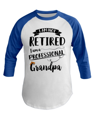 Funny I'm Not Retired Professional