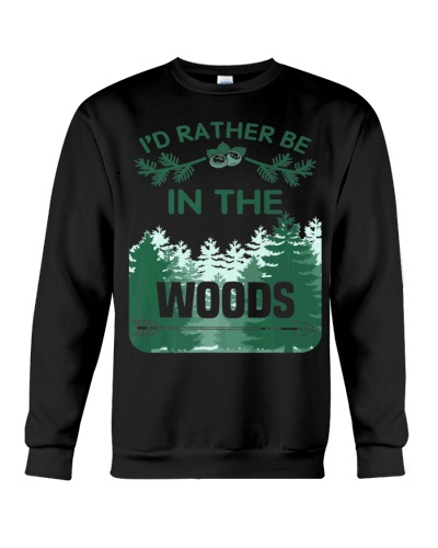 I'D Rather Be In The Woods - Camping