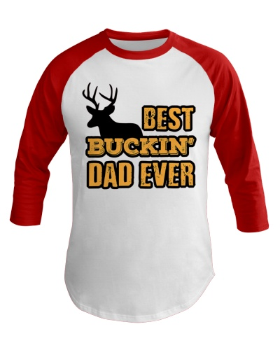 Best Buckin Dad Ever Hunting Graphic