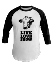 Cattle Show Live Love Show Fair Shirt Baseball Tee front