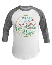 Find Your Road Hiking Camping Outdoors Baseball Tee front