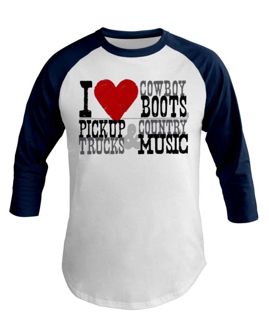 I Love Cowboy Boots Pick Up Truck Country Music Baseball Tee