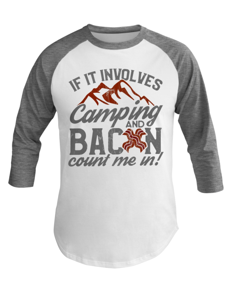 Funny Camping Humor Baseball Tee Involves Bacon Baseball Tee