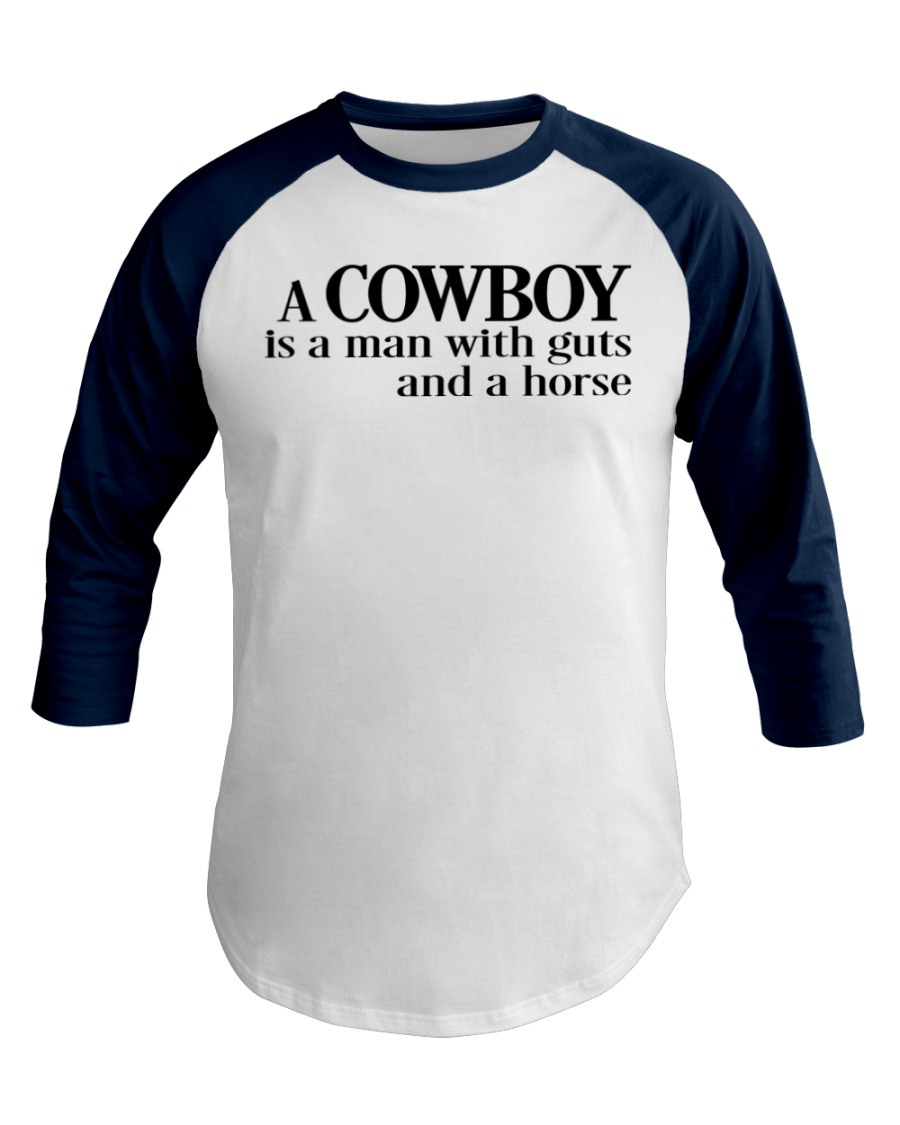 A-Cowboy-is-a-Man-WIth-Guts-and-a-Horse-Western Baseball Tee
