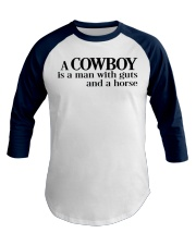 A-Cowboy-is-a-Man-WIth-Guts-and-a-Horse-Western Baseball Tee front