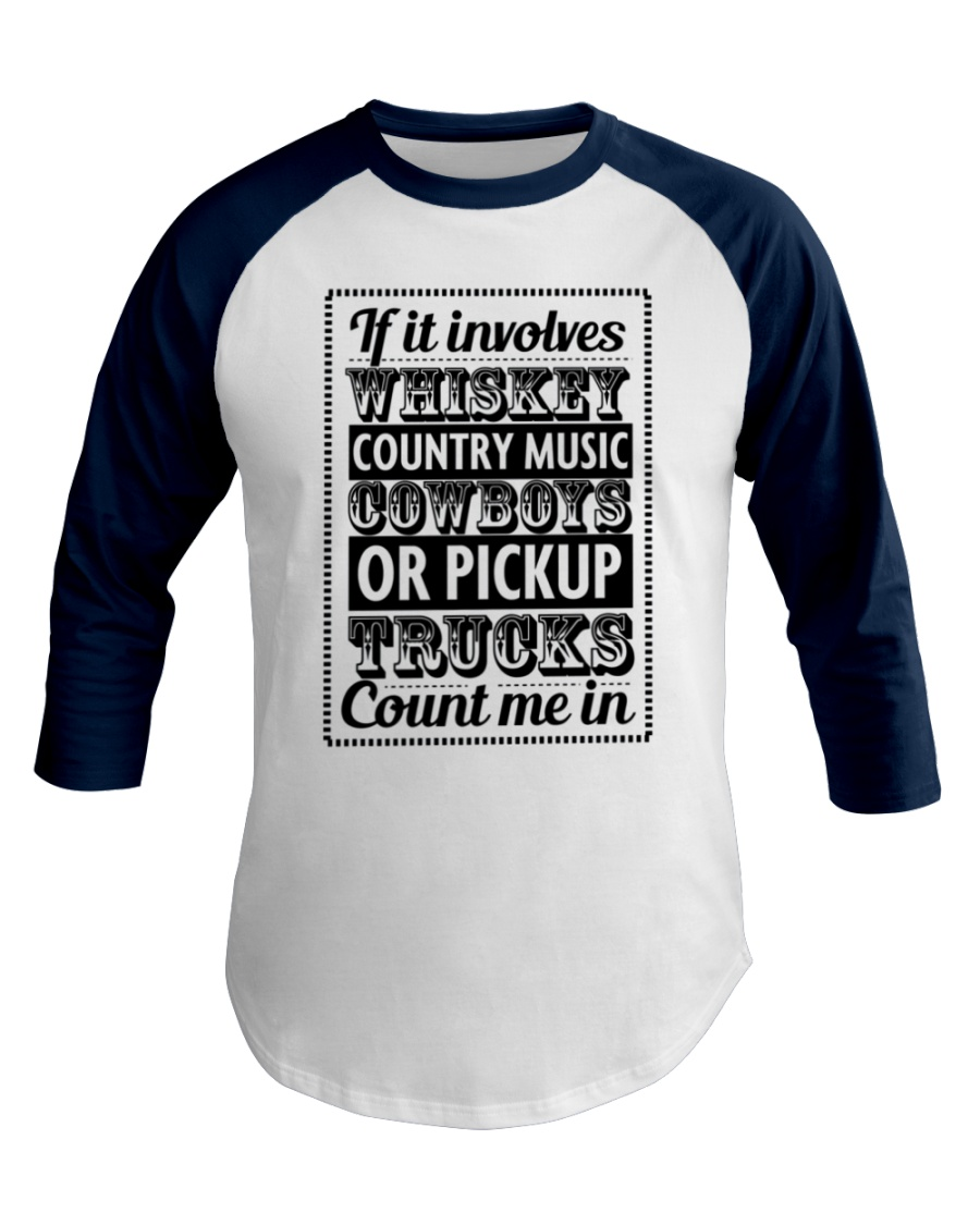 If It Involves Cowboys Count Me In Baseball Tee
