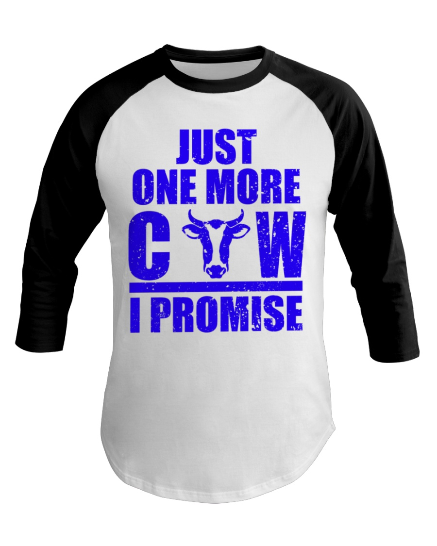 Just One More Cow I Promise for Cattle Ranchers Baseball Tee