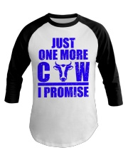 Just One More Cow I Promise for Cattle Ranchers Baseball Tee front