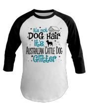 It's Not Dog Hair It's Australian Cattle Dog Baseball Tee front