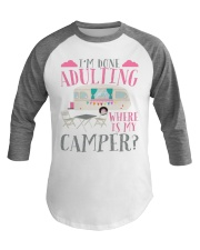 Camping Lover I'm Done Adulting Baseball Tee front