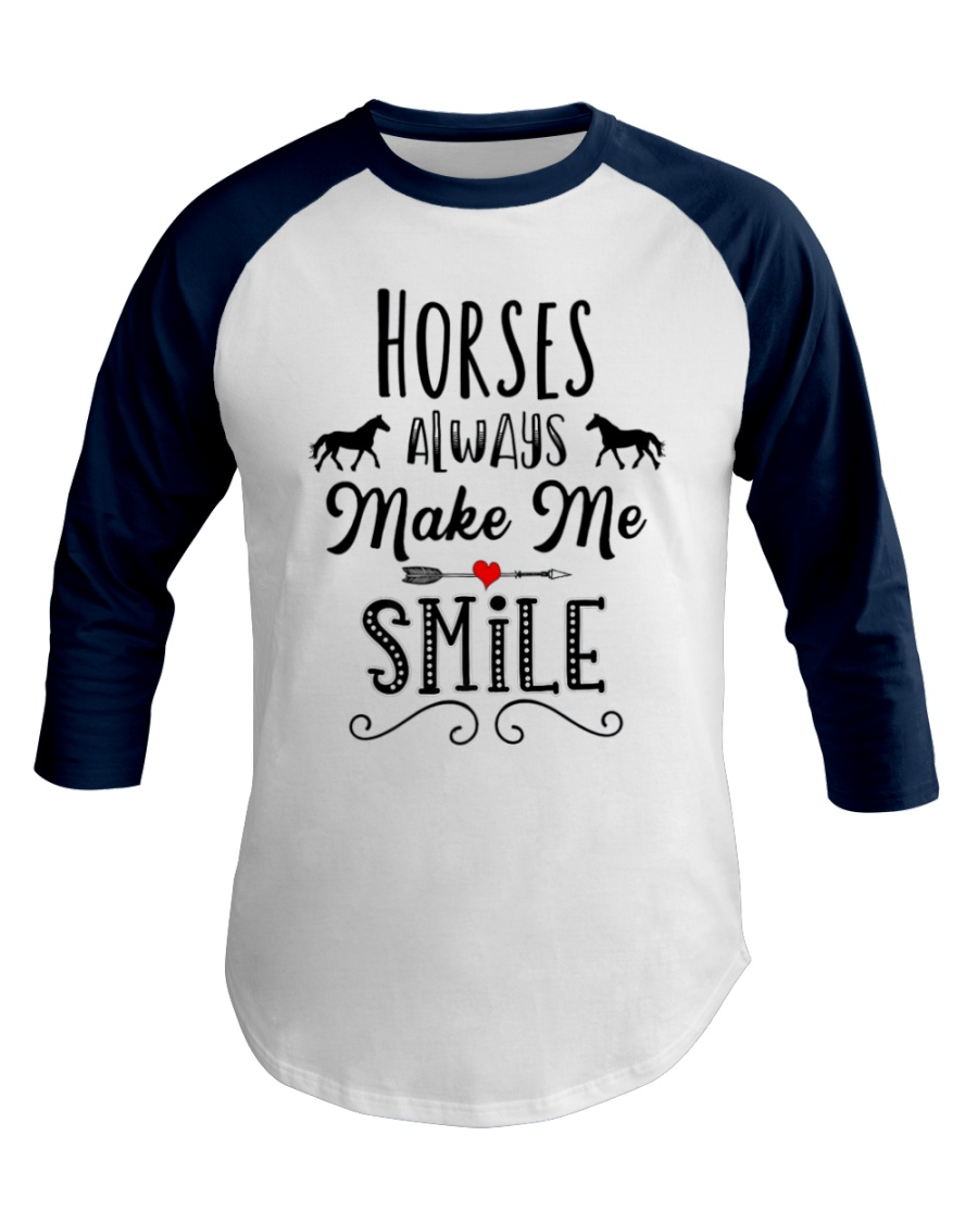 HORSES ALWAYS MAKE ME SMILE Baseball Tee