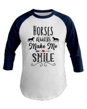 HORSES ALWAYS MAKE ME SMILE Baseball Tee front