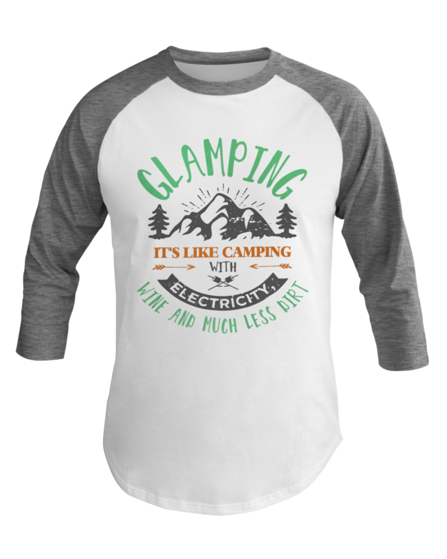Glamping With Electricity Wine and Much Less Dirt Baseball Tee