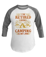 Camping Baseball Tee I'm Retired going camping Baseball Tee front
